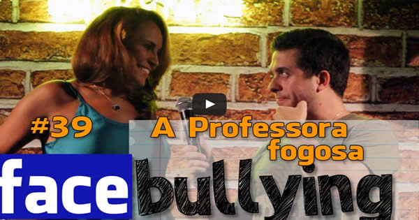 Facebullying - A professora fogosa 8