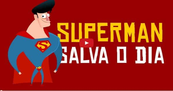 Superman salva o dia!