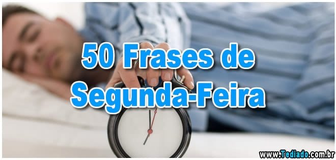 Photo of 50 Frases de Segunda-Feira