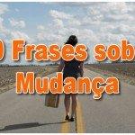 50 Frases sobre Mudança