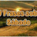 50 Frases sobre Sábado