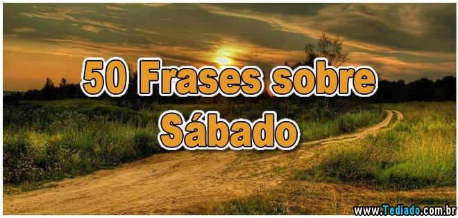 50 Frases Sobre Sábado Blog Tediado