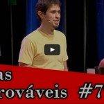 Improvável – Cenas Improváveis #79