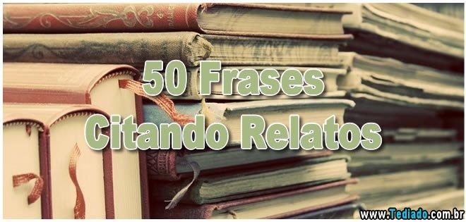 Photo of 50 Frases Citando Relatos