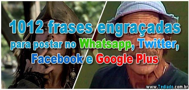 1012 Frases Engraçadas Para Postar No Whatsapp Twitter Facebook E