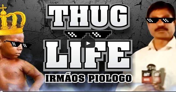 Photo of Thug Life – Irmãos Piologo #01