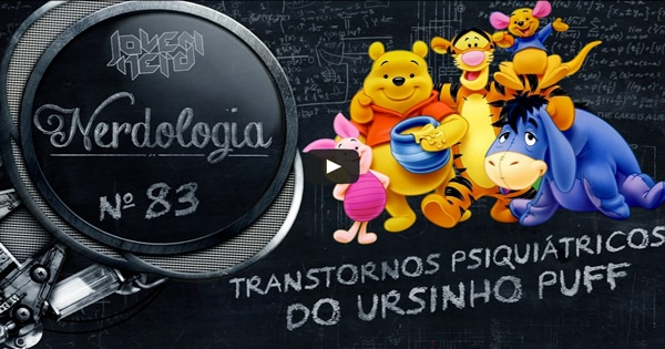 Photo of Transtornos psiquátricos do Ursinho Puff | Nerdologia