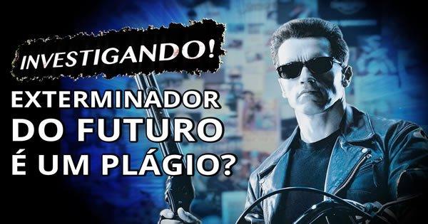 O Exterminador do Futuro é um PLÁGIO? 2