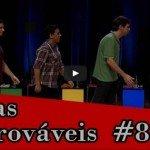 Improvável – Cenas Improváveis #84
