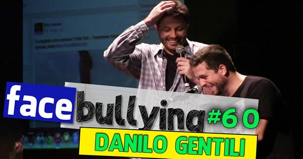 Facebullying – Com Danilo Gentili