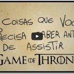 5 coisas que você precisa saber antes de assistir Game Of Thrones