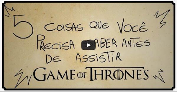 5 coisas que você precisa saber antes de assistir Game Of Thrones 3