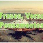 50 Frases, Versos e Pensamentos