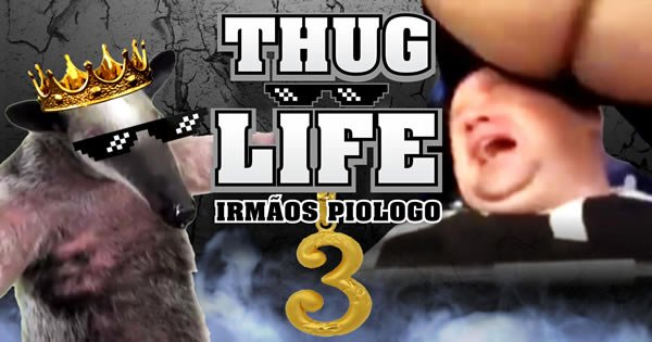 Photo of Thug Life – Irmãos Piologo #3