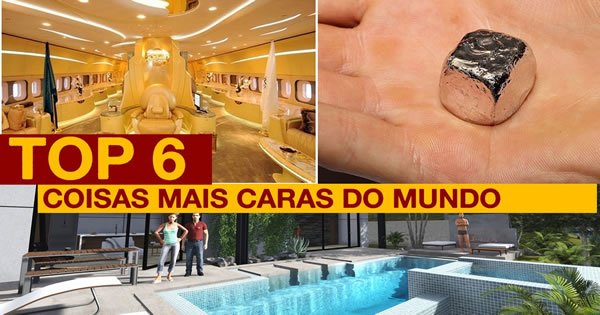 TOP 6 – As coisas mais caras do mundo