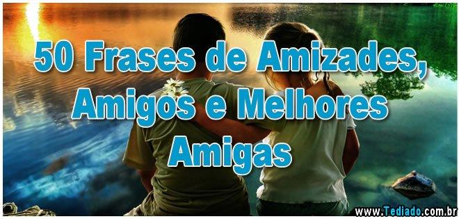 50 Frases De Amizades Amigos E Melhores Amigas Blog Tediado