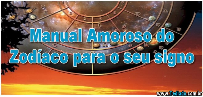 amoroso-do-zodiaco-signo Manual Amoroso do Zodíaco para o seu signo