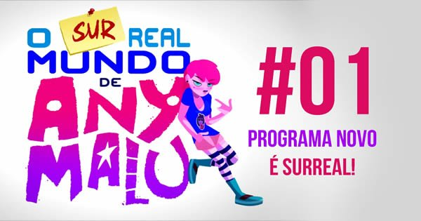 O (sur)real mundo de Any Malu 2
