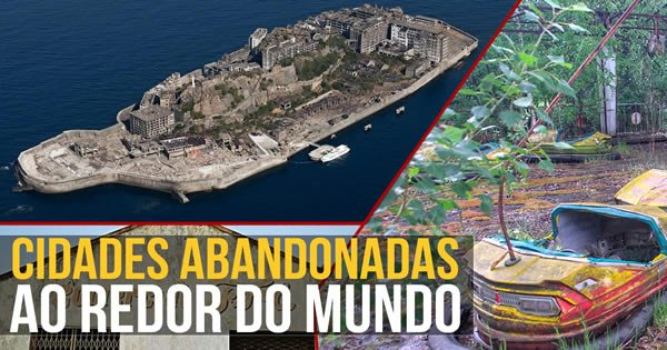 Cidades abandonadas ao redor do mundo 3