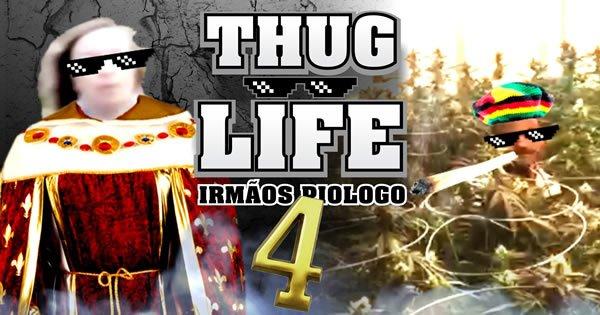 Thug Life – Irmãos Piologo #4 4