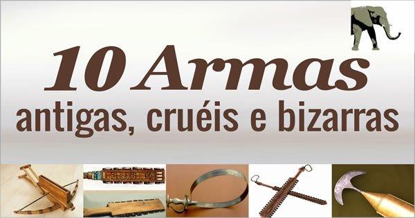10 Armas Antigas, Cruéis e Bizarras 3