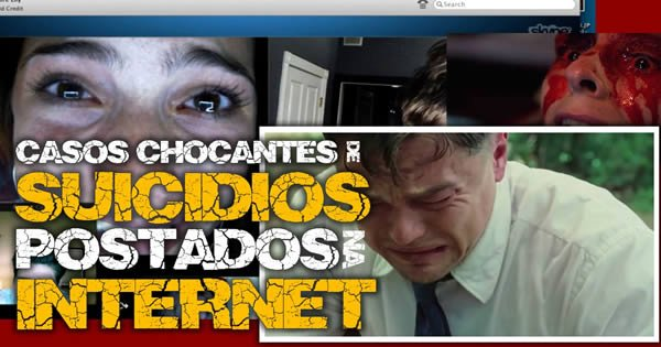 Casos chocantes de suicídios postados na internet 1