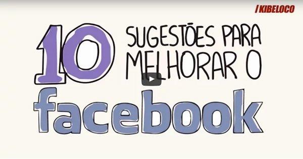 10 Sugestões Para Melhorar o Facebook 2
