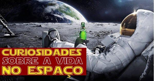 Curiosidades sobre a vida no espaço 2