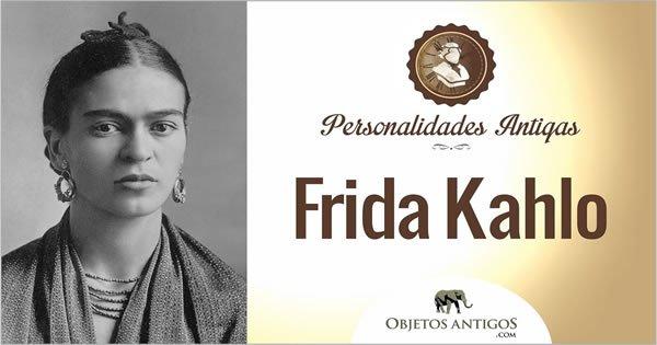 Saiba quem foi Frida Kahlo - Personalidades Antigas 2