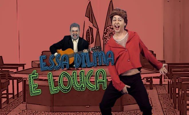 Essa Dilma é Louca - Paródia: Essa mina é louca 6