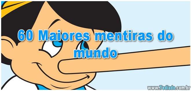 60 Maiores mentiras do mundo 3