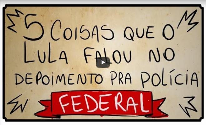 5 Coisas que o Lula falou pra policia federal 2