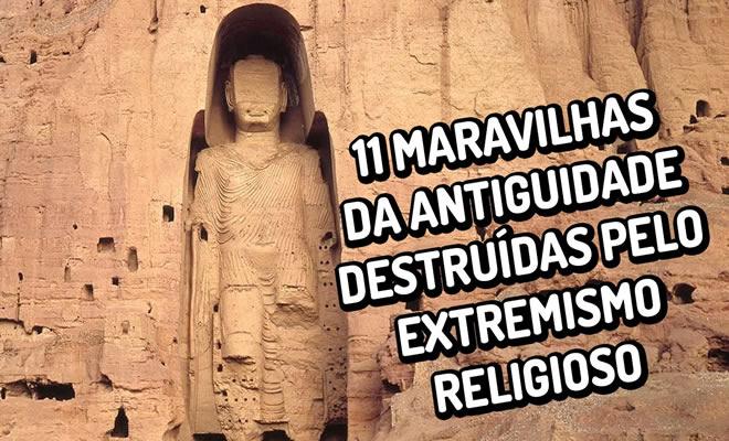11 maravilhas da antiguidade destruídas pelo extremismo religioso 7
