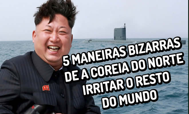 5 maneiras bizarras e insanas de a Coreia do Norte irritar o resto do mundo 7