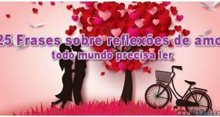 25 Frases sobre reflexões de amor, todo mundo precisa ler