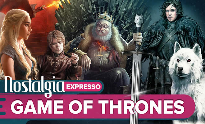 Game of Thrones - Nostalgia Expresso 3