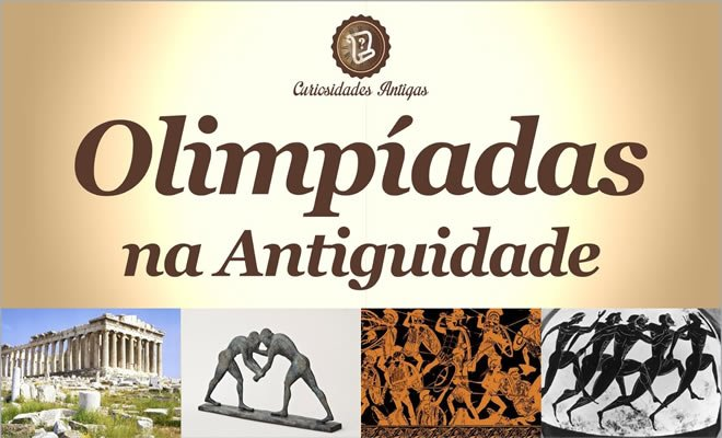 Olimpíadas na Antiguidade - Curiosidades Antigas 2