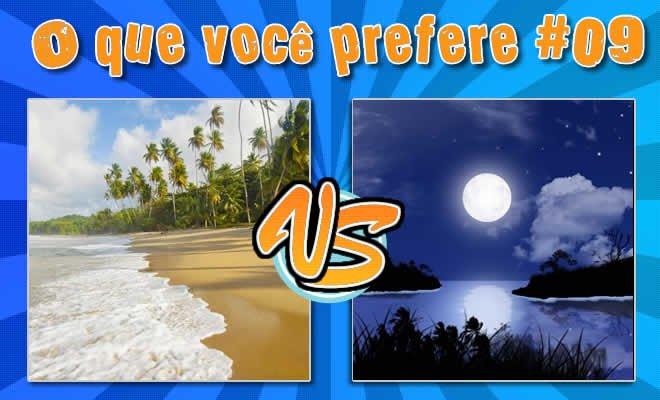 O que você prefere #09 – Dia ou Noite 8