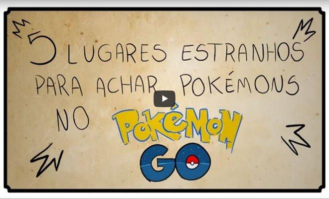 5 lugares estranhos pra achar pokemons no Pokemon GO 1