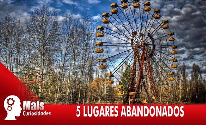 5 lugares abandonados pelo mundo 3