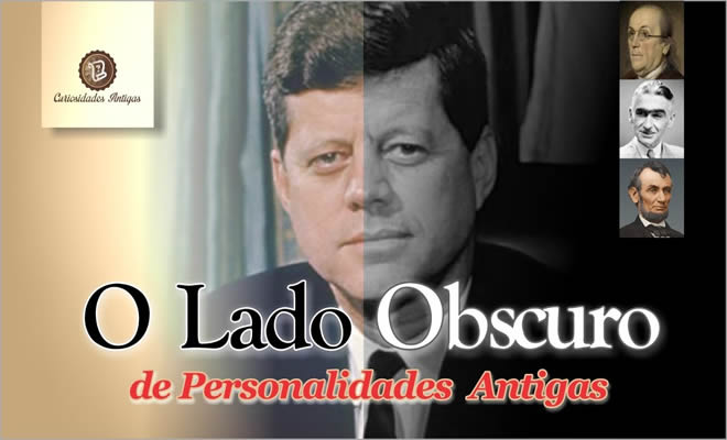 O lado obscuro de personalidades antigas 1