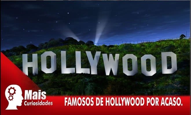 Famosos de Hollywood por acaso