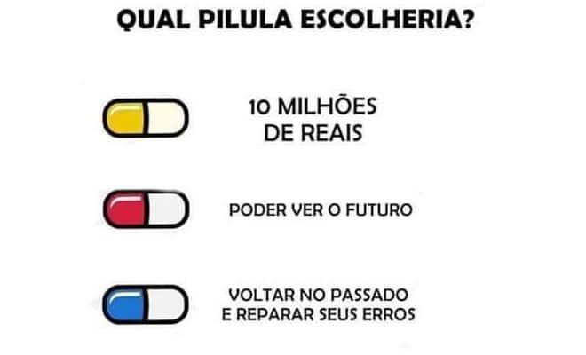 Qual pilula escolheria? 1