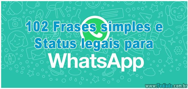 Photo of 102 Frases simples e Status legais para whatsapp