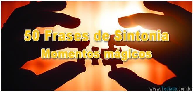 50 Frases de Sintonia - Momentos mágicos 2