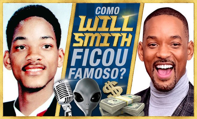 Como o Will Smith ficou famoso? - will smith