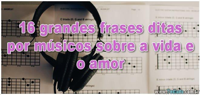 O Amor Da Sua Vida Sou Eu Karaoke 01: 16 Grandes Frases Ditas Por Músicos Sobre A Vida E O Amor