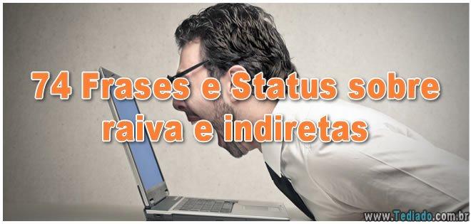 74 Frases E Status Sobre Raiva E Indiretas Blog Tediado