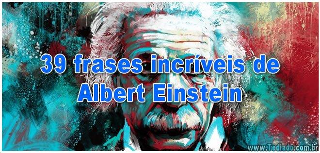 39 frases incríveis de Albert Einstein 1