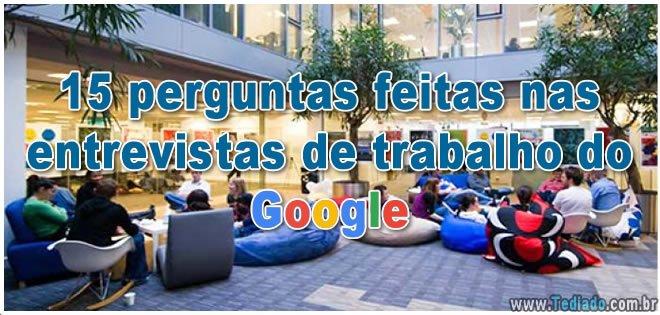 15 perguntas feitas nas entrevistas de trabalho do Google 7